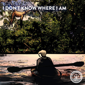 lonelysoul. - I Don't Know Where I Am