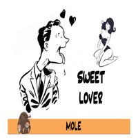 Mole - Sweet Lover