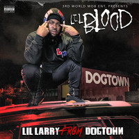 Lil Blood - Lil Larry From DogTown (Explicit)