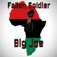 Big Joe - Fallen Soldier (Explicit)