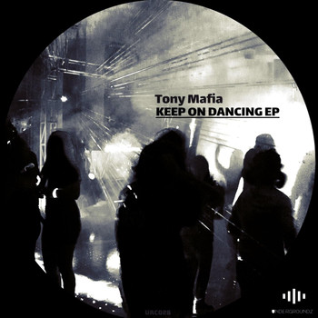 Tony Mafia - Keep On Dancing EP