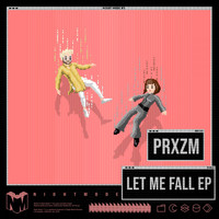 PRXZM - Let Me Fall EP