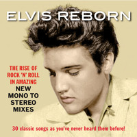 Elvis Presley - Elvis Reborn: New Mono to Stereo Mixes