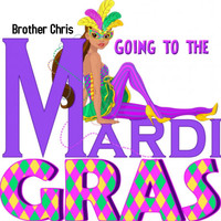 Brother Chris - Going to the Mardi Gras