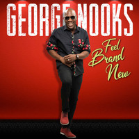 George Nooks - Feel Brand New