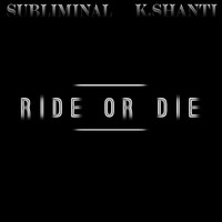Subliminal - Ride or Die (Explicit)