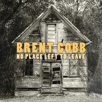 Brent Cobb - No Place Left to Leave (2006)