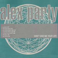 Alex Party - Don't Give Me Your Life (Explicit)