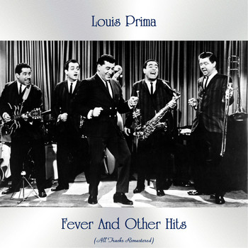 Louis Prima - Fever And Other Hits (Remastered 2020)