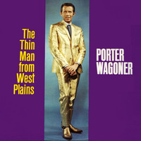 Porter Wagoner - The Thin Man From West Plains