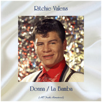 Ritchie Valens - Donna / La Bamba (All Tracks Remastered)