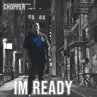 Chopper - IM Ready (Explicit)