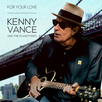 Kenny Vance & The Planotones - For Your Love
