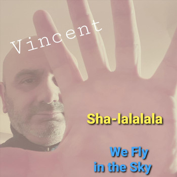 Vincent - Sha-Lalalala We Fly in the Sky (Extendend Version)