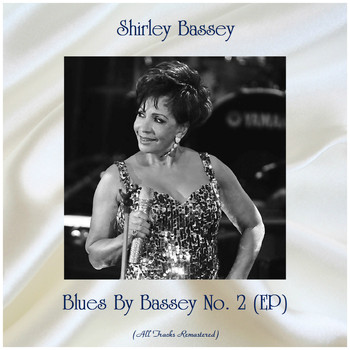 Shirley Bassey - Blues By Bassey No. 2 (EP) (All Tracks Remastered)