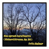 Fritz Reiner - Also sprach Zarathustra (Richard Strauss, Op. 30)