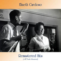 Elizeth Cardoso - Remastered Hits (All Tracks Remastered)