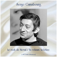 Serge Gainsbourg - Le rock de Nerval / En relisant ta lettre (All Tracks Remastered)
