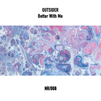 Outsider - Better with Me
