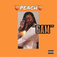 Peach - 6 Am (Explicit)