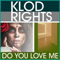 Klod Rights - Do You Love Me