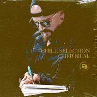 Cheb Bilal - Chill Selection Cheb Bilal