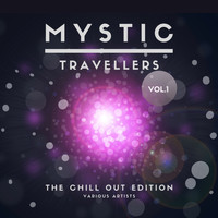 Various Artists - Mystic Travellers (The Chill out Edition), Vol. 1