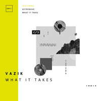 Vazik - What It Takes