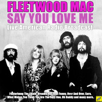 Fleetwood Mac - Say You Love Me (Live)
