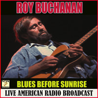 Roy Buchanan - Blues Before Sunrise (Live)