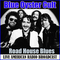 Blue Oyster Cult - Road House Blues (Live)