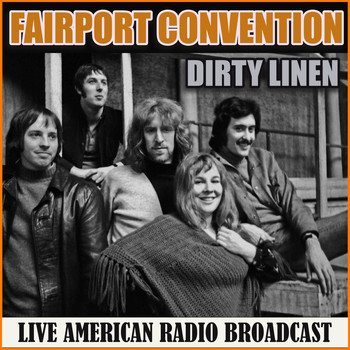 Fairport Convention - Dirty Linen (Live)