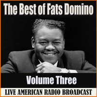 Fats Domino - The Best of Fats Domino - Volume Three (Live)