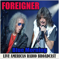 Foreigner - Blue Morning (Live)