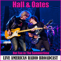 Hall & Oates - Hot Fun in The Summertime (Live)
