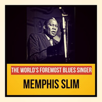 Memphis Slim - The World's Foremost Blues Singer