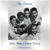 The Clovers - Little Mama / Lovey Dovey (All Tracks Remastered)