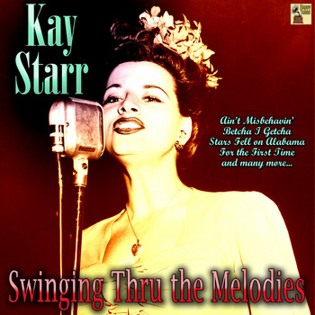Kay Starr - Swinging Thru the Melodies