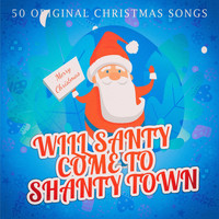 Various Artists - Will Santy Come to Shanty Town