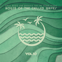 Various Artists - House of the Chilled Waves, Vol.10