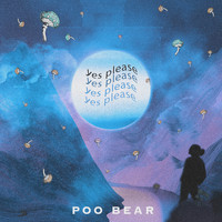 Poo Bear - Yes Please