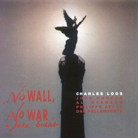Charles Loos - No Wall, No War