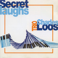 Charles Loos - Secret Laughs