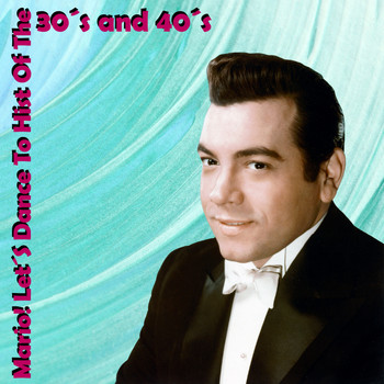 Mario Lanza - Mario! Let´S Dance to Hist of the 30´S and 40´S