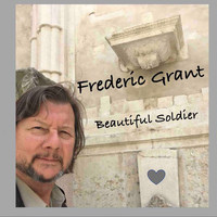 Frederic Grant - Beautiful Soldier