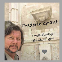 Frederic Grant - I Will Always Think of You