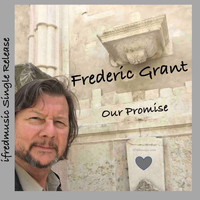 Frederic Grant - Our Promise
