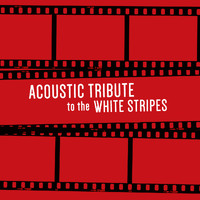 Guitar Tribute Players - Acoustic Tribute to The White Stripes (Instrumental)
