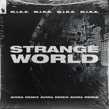 M.I.K.E. - Strange World (AVIRA Remix)