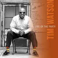 Tim Watson - Life of the Party